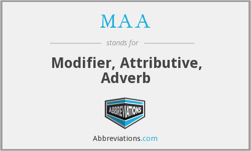 MAA - Modifier, Attributive, Adverb