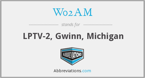 What does W02AM stand for?