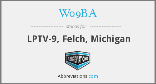 W09BA - LPTV-9, Felch, Michigan