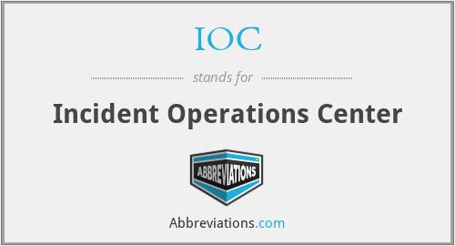 IOC - Incident Operations Center