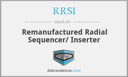 RRSI - Remanufactured Radial Sequencer/ Inserter