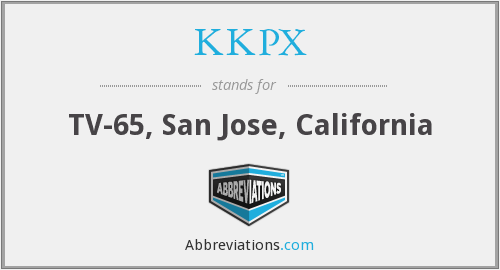 KKPX - TV-65, San Jose, California