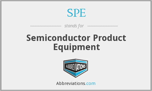 SPE - Semiconductor Product Equipment