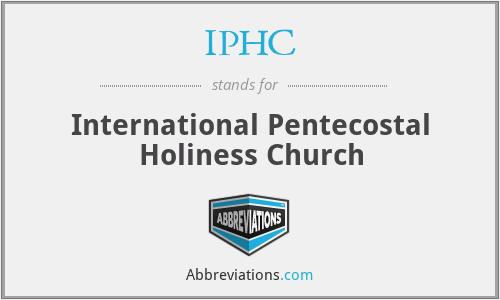 IPHC - International Pentecostal Holiness Church
