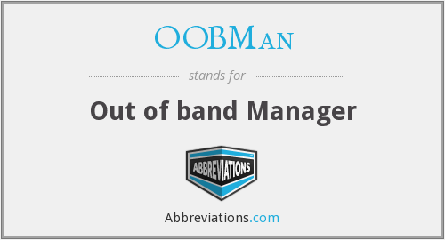 OOBMan - Out of band Manager