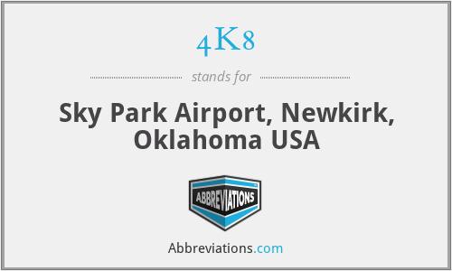 4K8 - Sky Park Airport, Newkirk, Oklahoma USA
