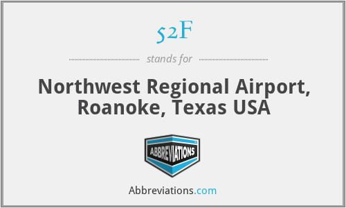 52F - Northwest Regional Airport, Roanoke, Texas USA