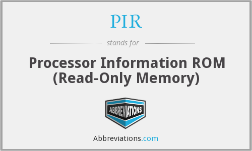 PIR - Processor Information ROM (Read-Only Memory)