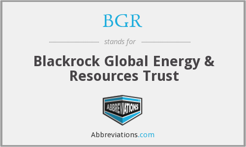 BGR - Blackrock Global Energy & Resources Trust