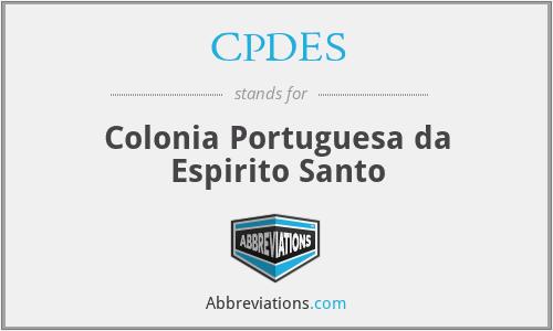 CPDES - Colonia Portuguesa da Espirito Santo