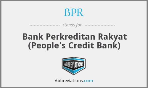 BPR - Bank Perkreditan Rakyat (People's Credit Bank)