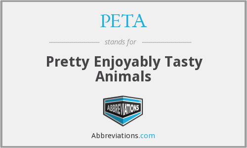 PETA - Pretty Enjoyably Tasty Animals