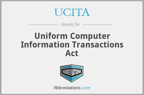 UCITA - Uniform Computer Information Transactions Act