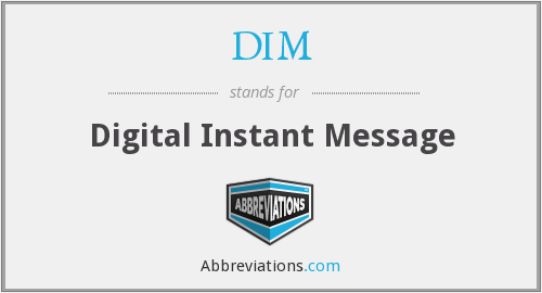 DIM - Digital Instant Message