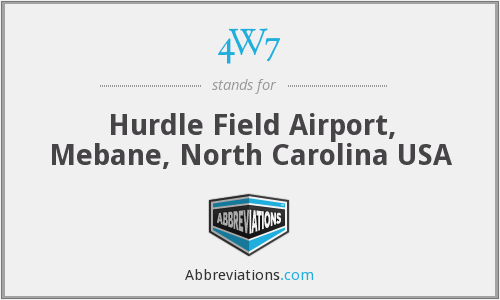4W7 - Hurdle Field Airport, Mebane, North Carolina USA