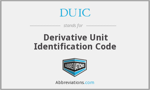 DUIC - Derivative Unit Identification Code