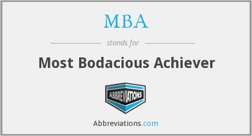 MBA - Most Bodacious Achiever