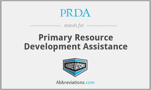 PRDA - Primary Resource Development Assistance