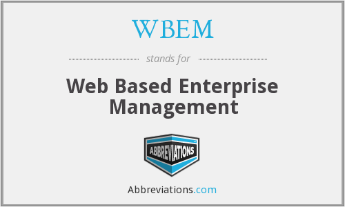 WBEM - Web Based Enterprise Management
