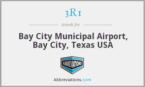 3R1 - Bay City Municipal Airport, Bay City, Texas USA