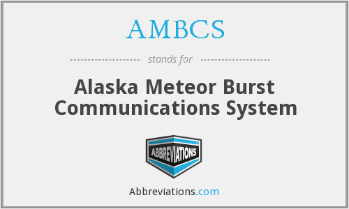AMBCS - Alaska Meteor Burst Communications System