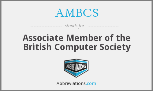 AMBCS - Associate Member of the British Computer Society