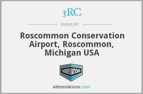 3RC - Roscommon Conservation Airport, Roscommon, Michigan USA