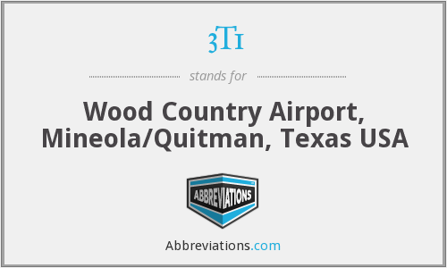 3T1 - Wood Country Airport, Mineola/Quitman, Texas USA