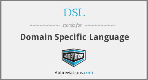 DSL - Domain Specific Language