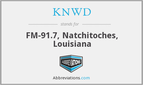 KNWD - FM-91.7, Natchitoches, Louisiana