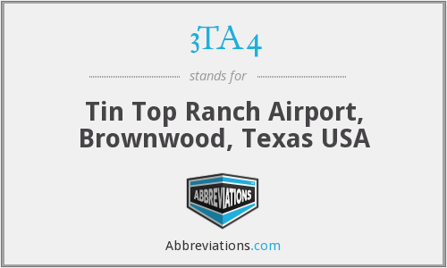 3TA4 - Tin Top Ranch Airport, Brownwood, Texas USA