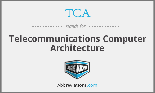 TCA - Telecommunications Computer Architecture