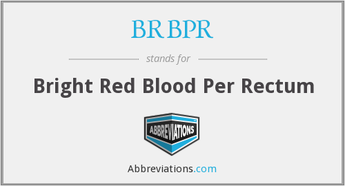 BRBPR - Bright Red Blood Per Rectum