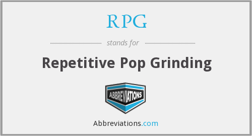RPG - Repetitive Pop Grinding