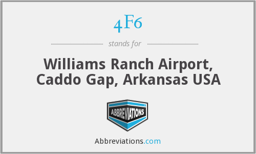 4F6 - Williams Ranch Airport, Caddo Gap, Arkansas USA