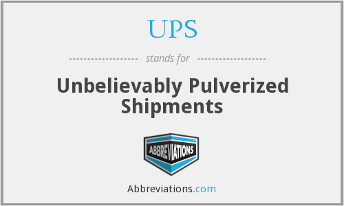 UPS - Unbelievably Pulverized Shipments
