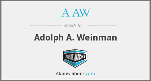 AAW - Adolph A. Weinman