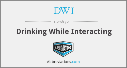 DWI - Drinking While Interacting