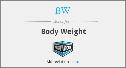 BW - Body Weight