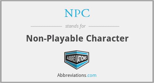 NPC - Non-Playable Character