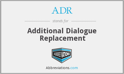ADR - Additional Dialogue Replacement