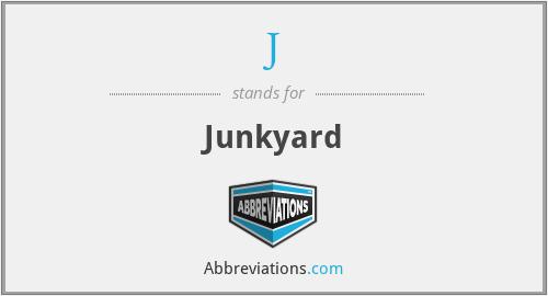 J - Junkyard