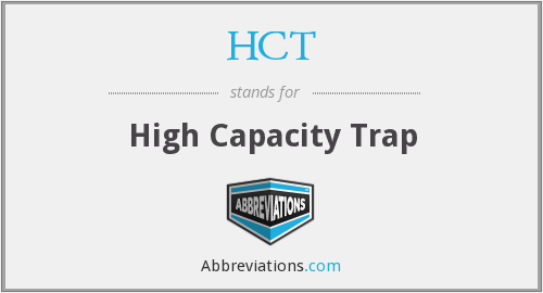HCT - High Capacity Trap