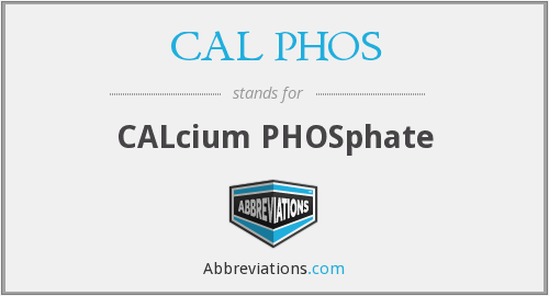 What does CAL PHOS stand for?