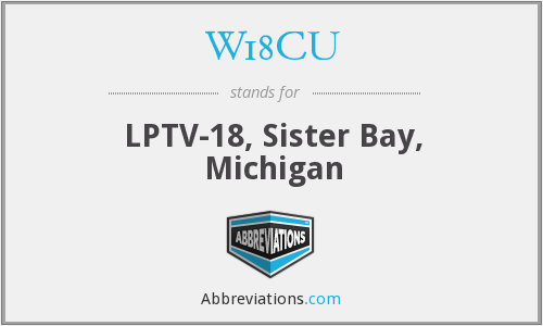 W18CU - LPTV-18, Sister Bay, Michigan