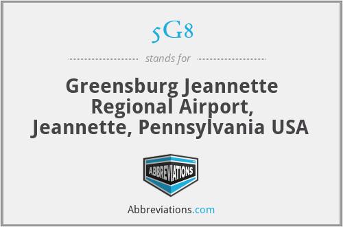 5G8 - Greensburg Jeannette Regional Airport, Jeannette, Pennsylvania USA