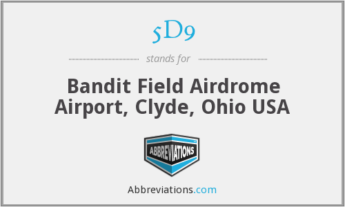 5D9 - Bandit Field Airdrome Airport, Clyde, Ohio USA