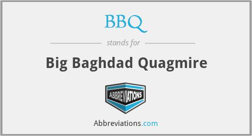 BBQ - Big Baghdad Quagmire