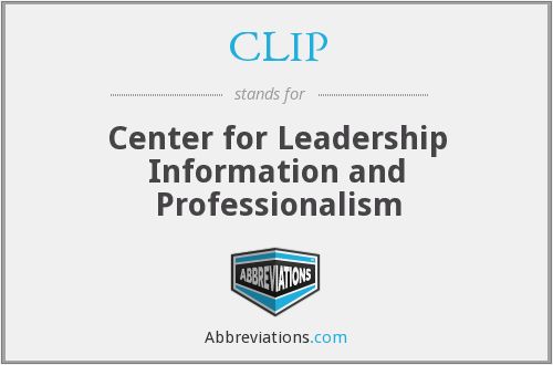 CLIP - Center for Leadership Information and Professionalism