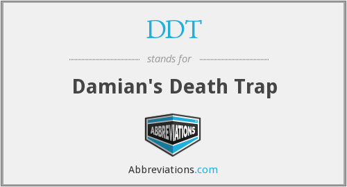 DDT - Damian's Death Trap